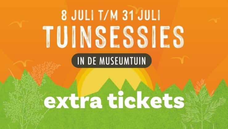 Extra tickets voor TUINSESSIES!